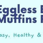 Healthy blueberry muffins recipe; toddler-friendly food; eggless blueberry muffin