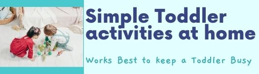 Easy and simple toddler activities at home